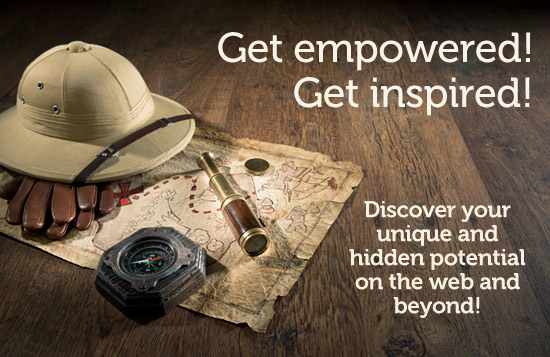 Get Impowered! Get Inspired! Discover your unique and hidden potential on the web and beyond!